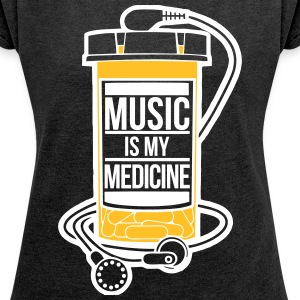Music is my medicine - Women's T-shirt with rolled up sleeves