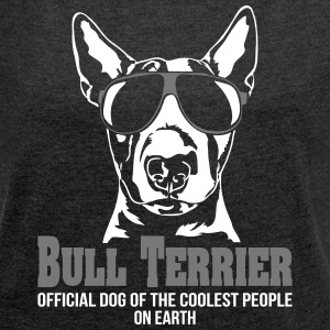 BULL TERRIER coolest people - Women's T-shirt with rolled up sleeves