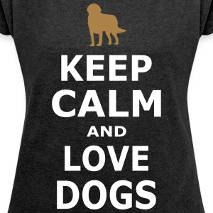 KEEP CALM AND LOVE DOGS - Simple - Women's T-shirt with rolled up sleeves