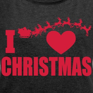 I love Christmas - Women's T-shirt with rolled up sleeves