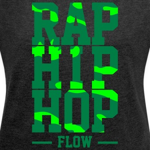 Rap Hip Hop Flow - Women's T-shirt with rolled up sleeves