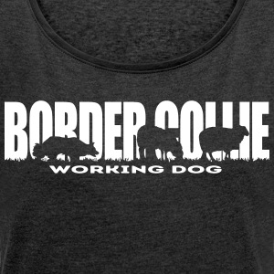 BORDER COLLIE WORKING DOG - Women's T-shirt with rolled up sleeves