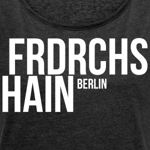 FRIEDRICHSHAIN, BERLIN - Women's T-shirt with rolled up sleeves