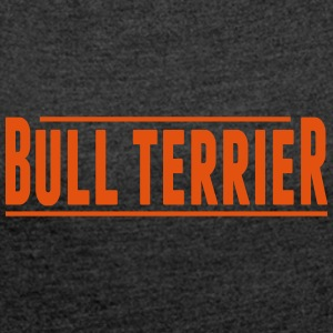 Bull Terrier - Women's T-shirt with rolled up sleeves