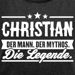 Man Myth Legend Christian - Women's T-shirt with rolled up sleeves