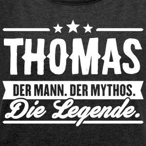 Man Myth Legend Thomas - Women's T-shirt with rolled up sleeves