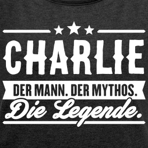 Man Myth Legend Charlie - Women's T-shirt with rolled up sleeves