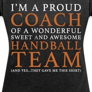 Original Handball Coach Gift - Women's T-shirt with rolled up sleeves