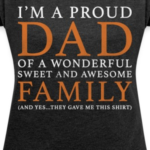 Proud Father's Original Gift - Women's T-shirt with rolled up sleeves