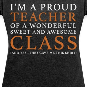 Original Teacher Gift: Order Here - Women's T-shirt with rolled up sleeves