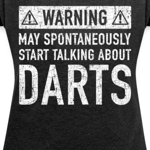 Original Darts Gift: Order Here - Women's T-shirt with rolled up sleeves