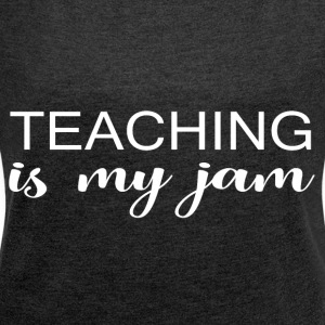 Teaching jam - Women's T-shirt with rolled up sleeves