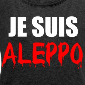 Je Suis Aleppo - Women's T-shirt with rolled up sleeves