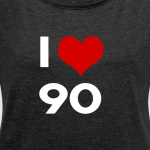 I love 90 - Women's T-shirt with rolled up sleeves