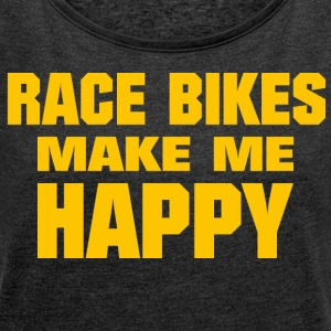 Race Bikes Make Me Happy - Frauen T-Shirt mit gerollten Ärmeln