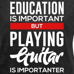 For Guitar Player! - Frauen T-Shirt mit gerollten Ärmeln