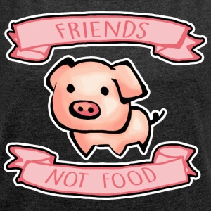 Friends Not Food - Women's T-shirt with rolled up sleeves