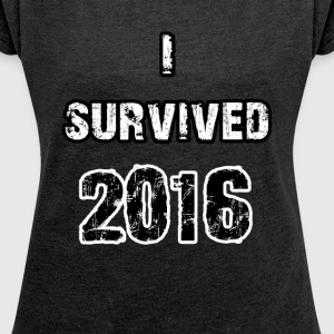Survived 2016 - Women's T-shirt with rolled up sleeves