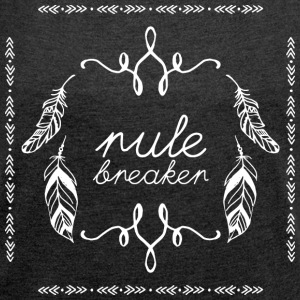 Hippie / Hippies: rule breaker - Women's T-shirt with rolled up sleeves