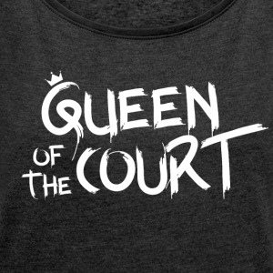 Queen of the court - Women's T-shirt with rolled up sleeves