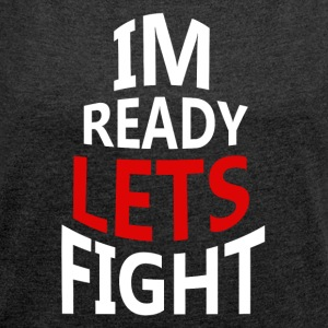 Fighter motivation - Women's T-shirt with rolled up sleeves