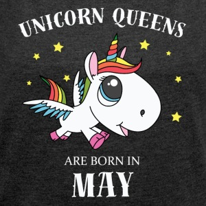 Unicorn queens May - Women's T-shirt with rolled up sleeves