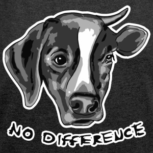 No Difference Between Dog and Cow - Women's T-shirt with rolled up sleeves