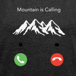 The mountain calls - Women's T-shirt with rolled up sleeves
