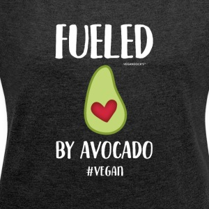 Fueled By Avocado - Frauen T-Shirt mit gerollten Ärmeln