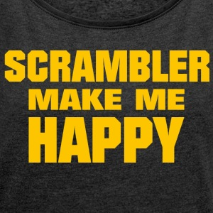 Scrambler Make Me Happy - Women's T-shirt with rolled up sleeves