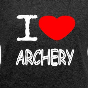 I LOVE ARCHERY - Women's T-shirt with rolled up sleeves