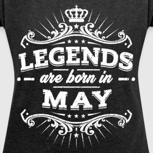 Legends are born in May - Frauen T-Shirt mit gerollten Ärmeln