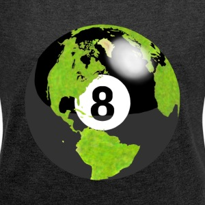 8-ball planet earth globe earth globe - Women's T-shirt with rolled up sleeves