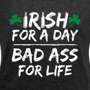 St. Patrick's Day shirt! - Women's T-shirt with rolled up sleeves