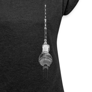 Around The World: TV Tower - Berlin - Women's T-shirt with rolled up sleeves