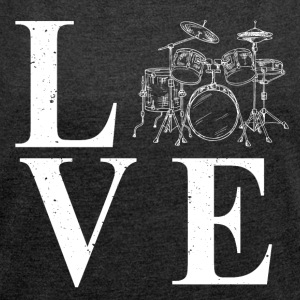 Love to play drums - Women's T-shirt with rolled up sleeves
