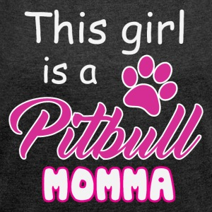 Pitbull Mom - Women's T-shirt with rolled up sleeves