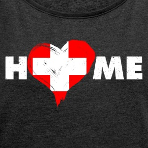 Home love Switzerland - Women's T-shirt with rolled up sleeves