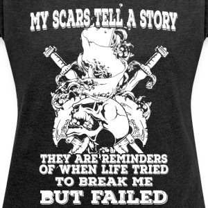 My scars tell a story (light) - Frauen T-Shirt mit gerollten Ärmeln
