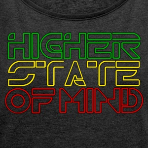 Higher State Of Mind - Women's T-shirt with rolled up sleeves