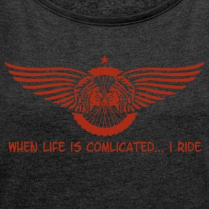 when life is complicated - Frauen T-Shirt mit gerollten Ärmeln
