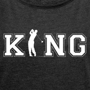 Golfers King - Women's T-shirt with rolled up sleeves