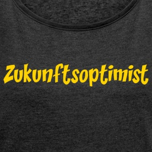 future optimist - Women's T-shirt with rolled up sleeves
