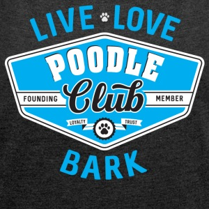 Poodle Club - Women's T-shirt with rolled up sleeves