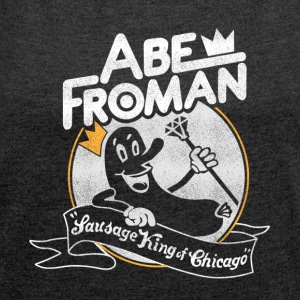 Sausage King of Chicago Abe Froman - Women's T-shirt with rolled up sleeves
