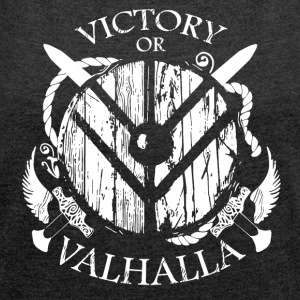Viking Valhalla or - Women's T-shirt with rolled up sleeves