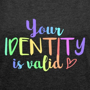 Your identity is valid - Women's T-shirt with rolled up sleeves