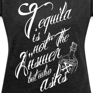 tequila - Women's T-shirt with rolled up sleeves