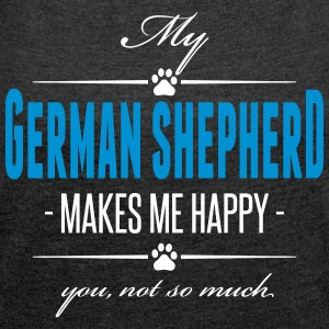 My German Shepherd makes me happy - Frauen T-Shirt mit gerollten Ärmeln