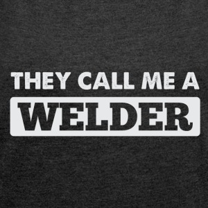 welder shirt - Women's T-shirt with rolled up sleeves